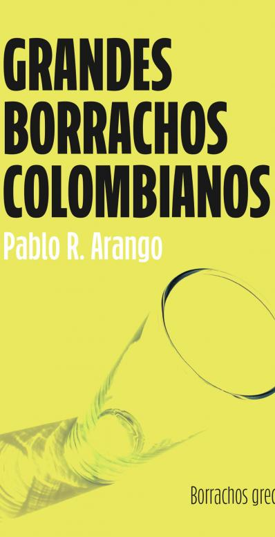Grandes Borrachos Colombianos (Volumen. 1)