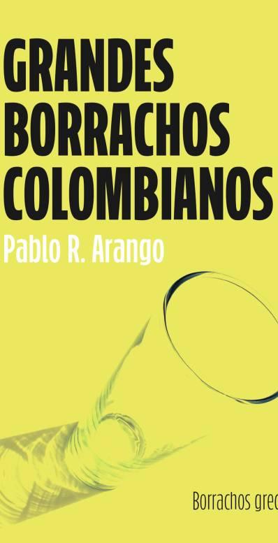 Grandes Borrachos Colombianos (Volumen. 1)